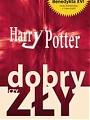 Harry Potter – dobry czy zły?