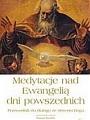 Medytacje nad Ewangelią dni powszednich.