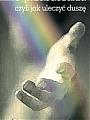 O przebaczaniu, czyli jak uleczyć duszę